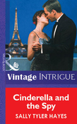 Cinderella And The Spy (Mills & Boon Vintage Intrigue)