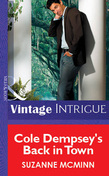 Cole Dempsey's Back In Town (Mills & Boon Vintage Intrigue)