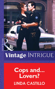 Cops And...Lovers? (Mills & Boon Vintage Intrigue)