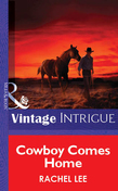 Cowboy Comes Home (Mills & Boon Vintage Intrigue)
