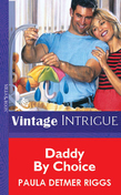 Daddy By Choice (Mills & Boon Vintage Intrigue)