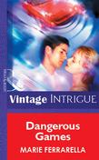 Dangerous Games (Mills & Boon Vintage Intrigue)
