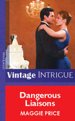 Dangerous Liaisons (Mills & Boon Vintage Intrigue)