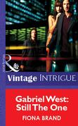 Gabriel West: Still The One (Mills & Boon Vintage Intrigue)