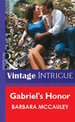 Gabriel's Honor (Mills & Boon Vintage Intrigue)