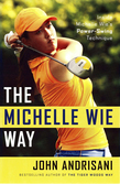 The Michelle Wie Way: Inside Michelle Wie's Power-Swing Technique