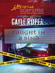 Caught In A Bind (Mills & Boon Love Inspired Suspense)