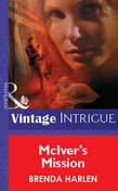 McIver's Mission (Mills & Boon Vintage Intrigue)