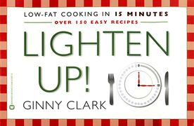 Lighten Up: Low fat Cooking in 15 Minutes