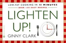 Lighten Up: Low fat Cooking in 15 Minutes