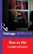 Run to Me (Mills & Boon Vintage Intrigue)