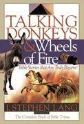 Talking Donkeys and Wheels of Fire: Bible Stories That are Truly Bizarre