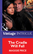 The Cradle Will Fall (Mills & Boon Vintage Intrigue)