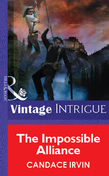 The Impossible Alliance (Mills & Boon Vintage Intrigue)