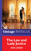 The Law And Lady Justice (Mills & Boon Vintage Intrigue)