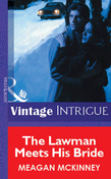 The Lawman Meets His Bride (Mills & Boon Vintage Intrigue)