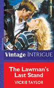 The Lawman's Last Stand (Mills & Boon Vintage Intrigue)
