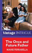 The Once And Future Father (Mills & Boon Vintage Intrigue)