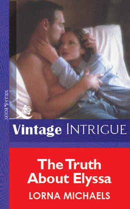 The Truth About Elyssa (Mills & Boon Vintage Intrigue)