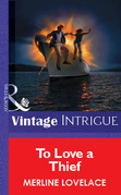 To Love a Thief (Mills & Boon Vintage Intrigue)
