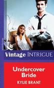 Undercover Bride (Mills & Boon Vintage Intrigue)