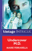 Undercover M.D. (Mills & Boon Vintage Intrigue)