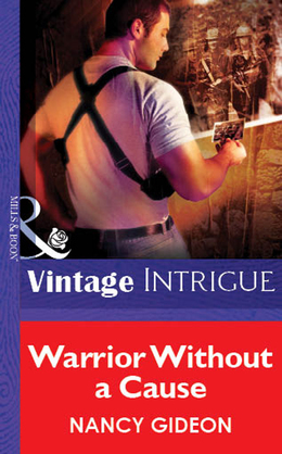 Warrior Without A Cause (Mills & Boon Vintage Intrigue)