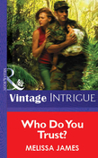 Who Do You Trust? (Mills & Boon Vintage Intrigue)