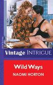 Wild Ways (Mills & Boon Vintage Intrigue)