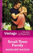 Small-Town Family (Mills & Boon Vintage Superromance)