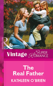 The Real Father (Mills & Boon Vintage Superromance)