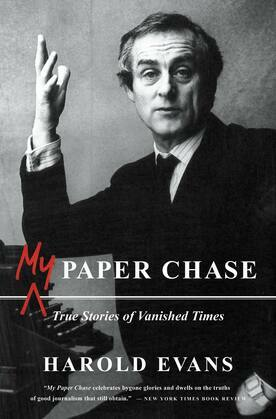 My Paper Chase: True Stories of Vanished Times
