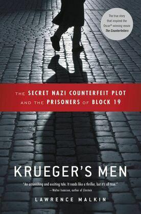 Krueger's Men: The Secret Nazi Counterfeit Plot and the Prisoners of Block 19