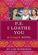 The Clique #10: P.S. I Loathe You: P.S. I Loathe You