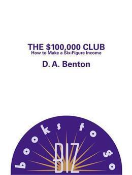 The $100,000 Club: How to Make a Six-Figure Income