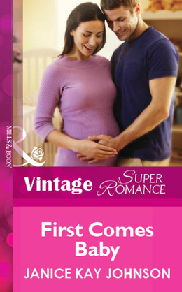 First Comes Baby (Mills & Boon Vintage Superromance)