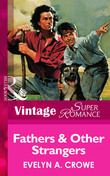 Fathers and Other Strangers (Mills & Boon Vintage Superromance)