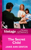 The Secret Child (Mills & Boon Vintage Superromance)