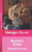 Rachel's Child (Mills & Boon Vintage Cherish)
