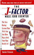 J-Factor Male Jerk Counter: The New Rating System That Tells You Just How Big a Jerk Your Man Really Is!
