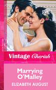 Marrying O'malley (Mills & Boon Vintage Cherish)