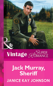 Jack Murray, Sheriff (Mills & Boon Vintage Superromance)