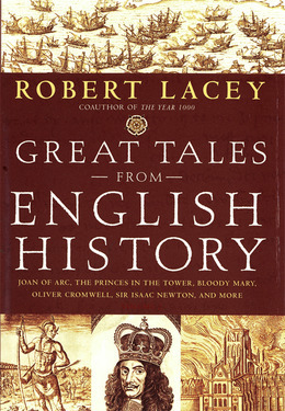 Great Tales from English History (Book 2): Joan of Arc, the Princes in the Tower, Bloody Mary, Oliver Cromwell, Sir Isaac Newton, and More