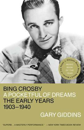 Bing Crosby: A Pocketful of Dreams - The Early Years 1903 - 1940