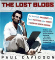 The Lost Blogs: From Jesus to Jim Morrison--The Historically Inaccurate and Totally  Fictitious Cyber Diaries of Everyone Worth Knowing