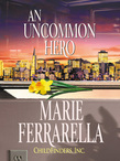 Childfinders, Inc.: An Uncommon Hero (Mills & Boon M&B)