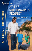 At The Millionaire's Request (Mills & Boon Silhouette)