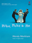 Mike, Mike and Me (Mills & Boon Silhouette)