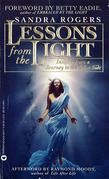 Lessons From the Light: In-Sights From a Journey to the Other Side