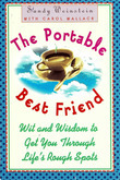 The Portable Best Friend: Wit and Wisdom to Get Through Lifes Rough Spots